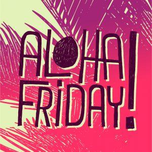 viernes aloha friday